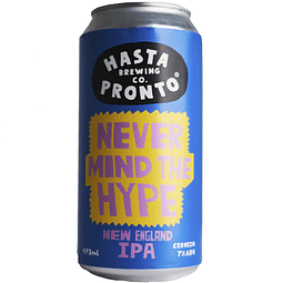 Cerveza Hasta Pronto Never Mind The Hype - New England IPA lata 473cc