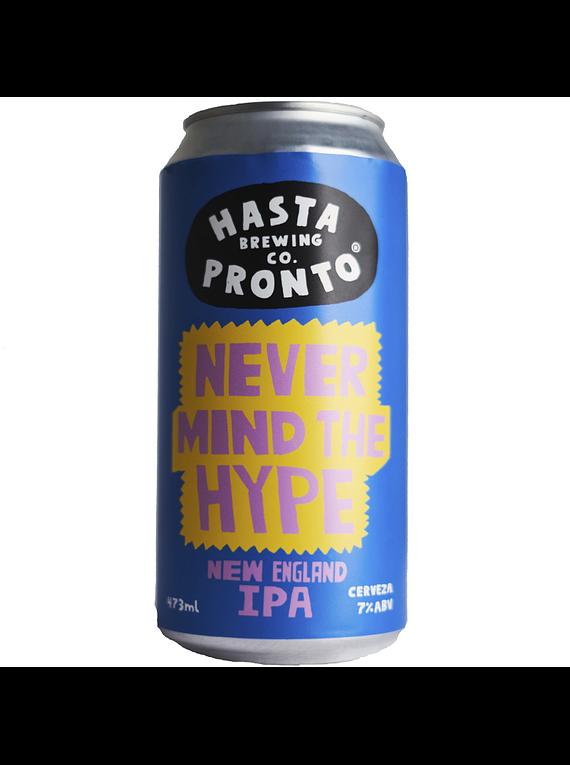 Hasta Pronto Never Mind The Hype - New England IPA lata 473ml