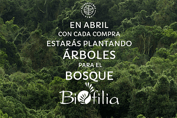 Campaña Abril- Bosque Biofilia