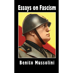 Benito Mussolini-Essays on Fascism (BOOK)
