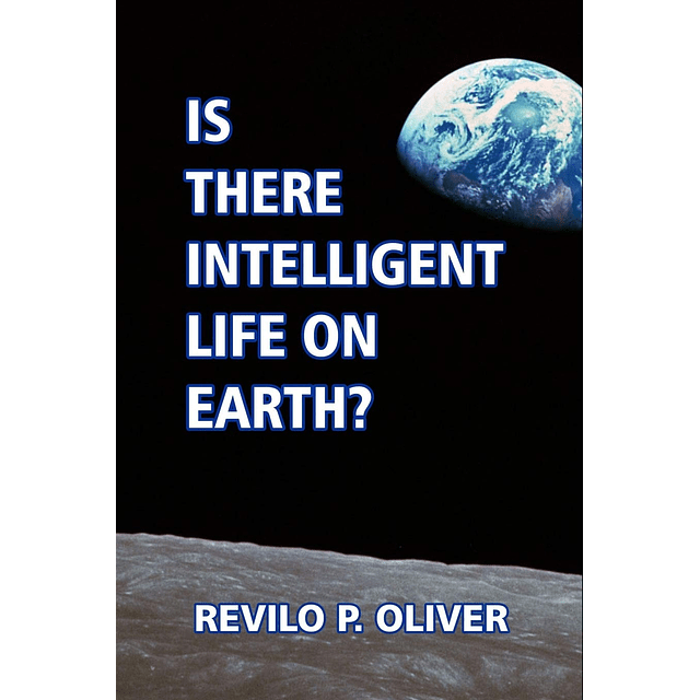 Revilo P. Oliver-Is there Intelligent Life on Earth? (BOOK)