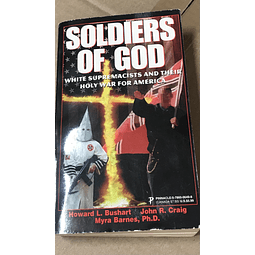 Howard Bushart-Soldiers Of God: White Supremacists and Their Holy War for America (BOOK)