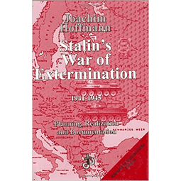 Joachim Hoffman-Stalin's War of Extermination, 1941-1945: Planning, Realization and Documentation (BOOK)
