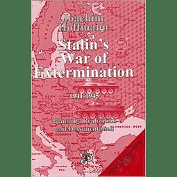 Joachim Hoffman-Stalin's War of Extermination, 1941-1945: Planning, Realization and Documentation (BOOK)