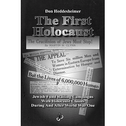 Don Heddesheimer-The First Holocaust: The Surprising Origin of the Six-Million Figure (BOOK)