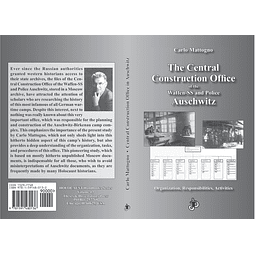 Carlo Mattogno-The Central Construction Office of the Waffen-SS and Police Auschwitz: Organization, Responsibilities, Activities (BOOK)
