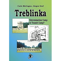 Carlo Mattogno-Treblinka—Extermination Camp or Transit Camp? (BOOK)
