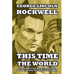 George Lincoln Rockwell-This Time The World (BOOK)