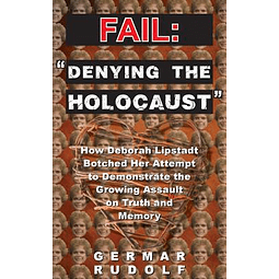 "Germar Rudolf-FAIL: ""Denying the Holocaust"" (BOOK)"