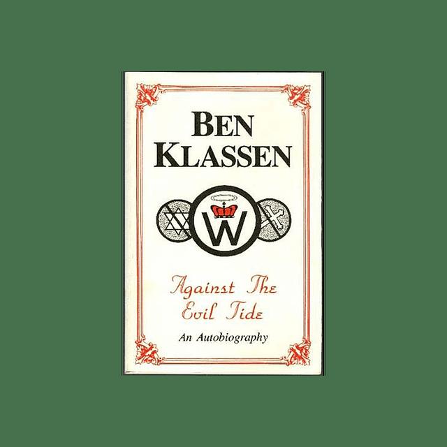 Ben Klassen-Against The Evil Tide: An Biography (BOOK)