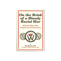 Ben Klassen-On the Brink of a Bloody Racial War(With the White Race Targeted for Extermination) (BOOK)
