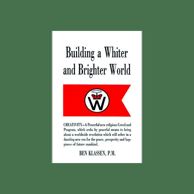 Ben Klassen-Building a Whiter and Brighter World (BOOK)