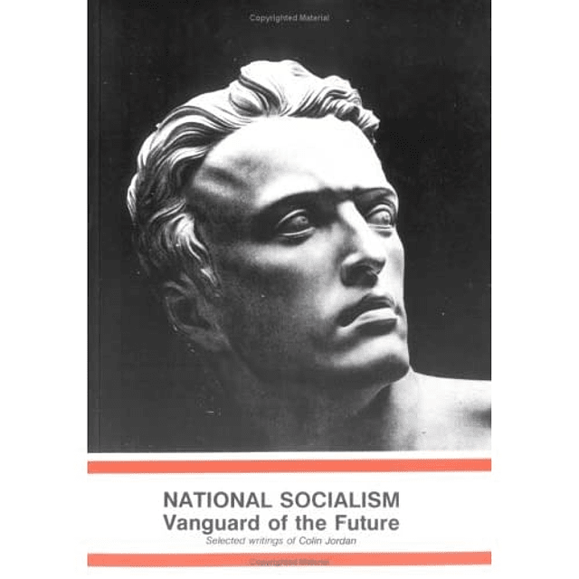 Colin Jordan-National Socialism: Vanguard of the Future (BOOK)