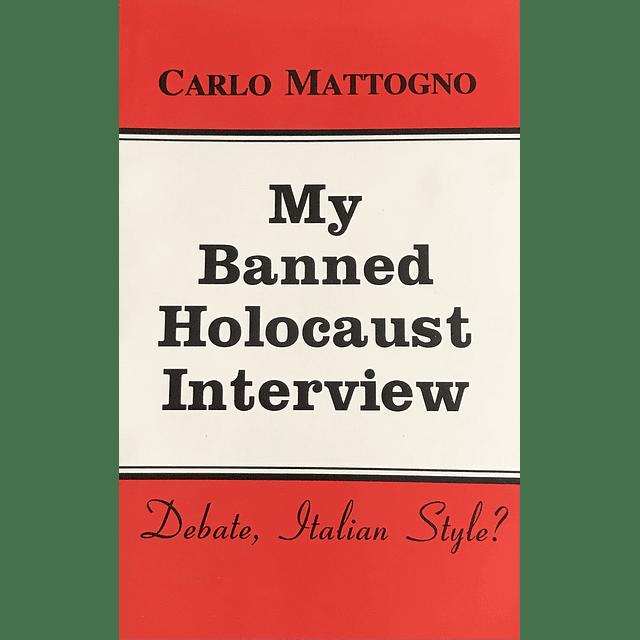 Carlo Mattogno-My Banned Holocaust Interview (BOOK)
