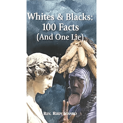 Rudy Stanko-Whites & Blacks: 100 Facts (And One Lie) (BOOK)