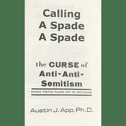 Austin J. App-Calling a Spade a Spade: The Curse of Anti-Anti-Semitism (BOOK)
