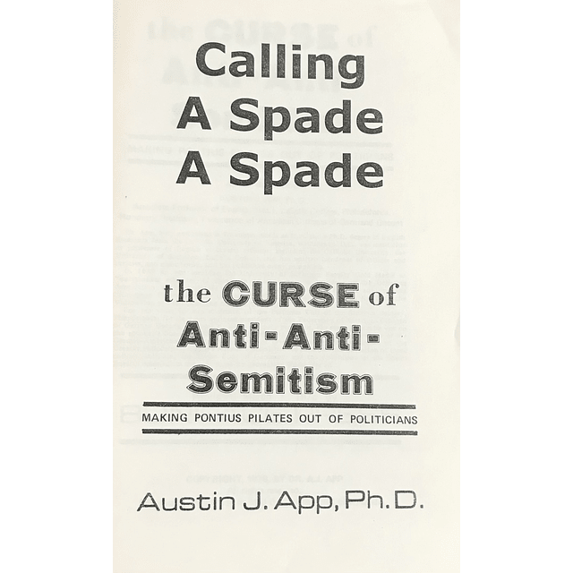 Austin J. App-Calling a Spade a Spade: The Curse of Anti-Anti-Semitism (BOOK)