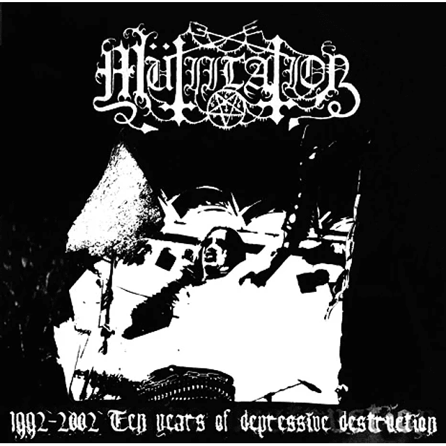 Mütiilation-1992 - 2002 - Ten Years Of Depressive Destruction (LP)