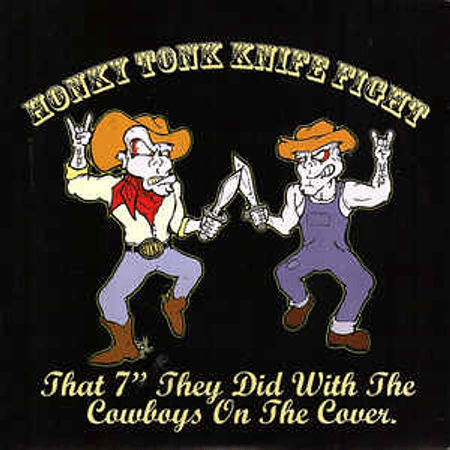 Honky Tonk Knife Fight-That 7'' They Did With The Cowboys On The Cover (LP)