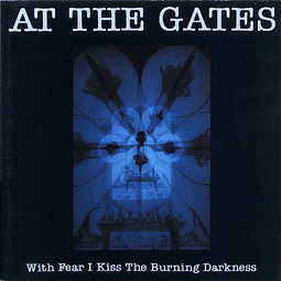 At the Gates-With Fear I Kiss The Burning Darkness (CD)