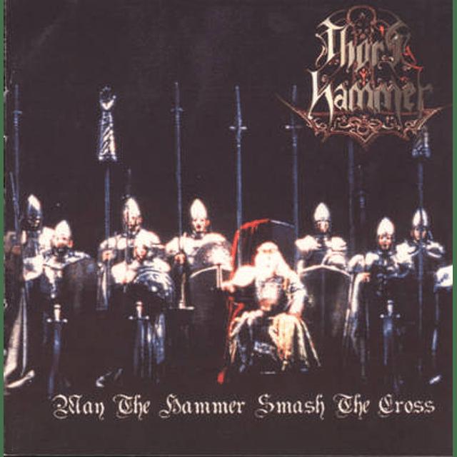 Thor's Hammer-May The Hammer Smash The Cross (CD)