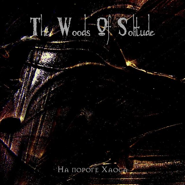 The Woods Of Solitude-На Пороге Хаоса (CD)