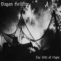 Pagan Hellfire-The Will Of Night (CD)