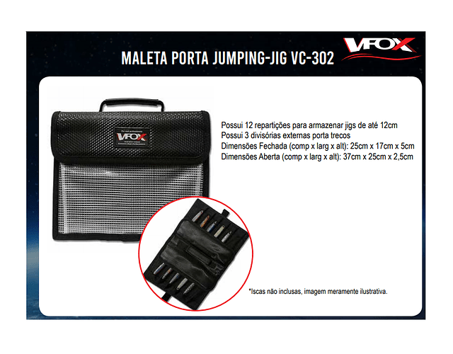 Maleta Porta Jumping Jig VC 302 - VFox