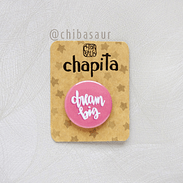 Chapita Dream big