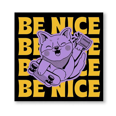 Print Be nice