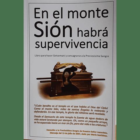 En el monte de Sión habrá supervivencia (Getsemaní)