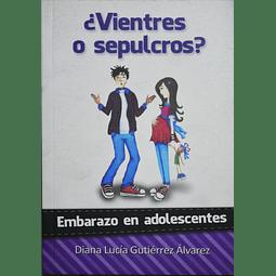 ¿Vientres o sepulcros? | Diana Lucía Gutiérrez Álvarez