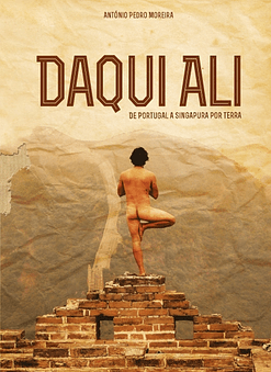 Daqui Ali - De Portugal a Singapura Por Terra [EBOOK]
