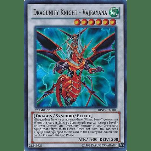 Dragunity Knight - Vajrayana -bpw2-en101- Ultra Rare 1st Edition