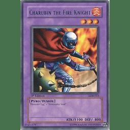 Charubin the Fire Knight - LOB-015 - Rare 1st Edition