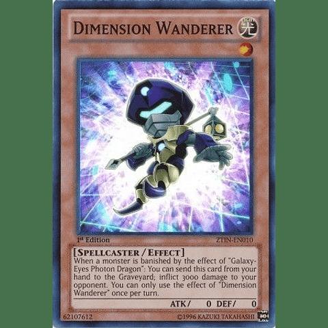 Dimension Wanderer -ztin-en010- Super Rare