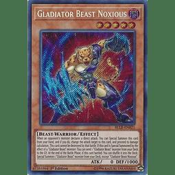 Gladiator Beast Noxious - BLLR-EN021 - Secret Rare 1st Edition