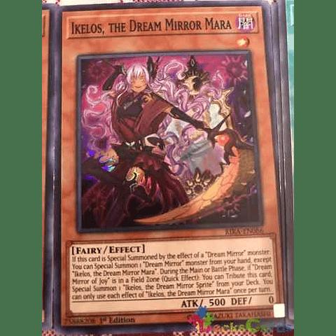 Ikelos, The Dream Mirror Mara - rira-en086 - Super Rare 1st Edition