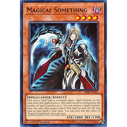 Magical Something - SR08-EN010 - Common 1st Edition