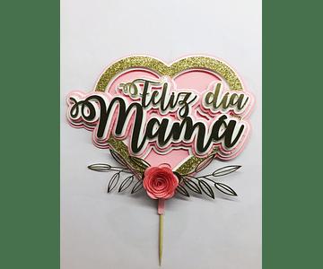6 Topper Corazón Feliz día mamá