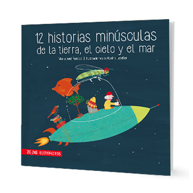 12 historias minúsculas de la tierra, el cielo y el mar