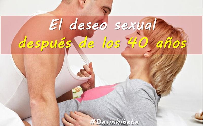 El deseo sexual sobre los 40 años.