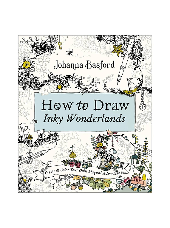 How to Draw Inky Wonderlands - Johanna Basford