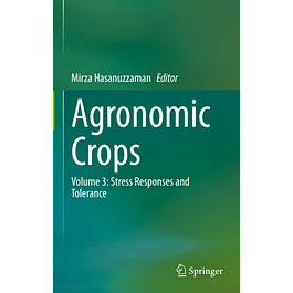 Agronomic Crops: Volume 3: Stress Responses and Tolerance