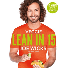 Veggie Lean in 15: 15-minute Veggie Meals with Workouts