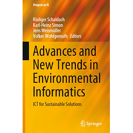 Advances and New Trends in Environmental Informatics: ICT for Sustainable Solutions