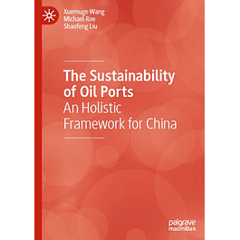 The Sustainability of Oil Ports: An Holistic Framework for China