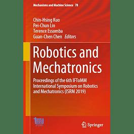 Robotics and Mechatronics: Proceedings of the 6th IFToMM International Symposium on Robotics and Mechatronics (ISRM 2019)