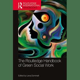 The Routledge Handbook of Green Social Work