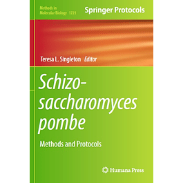 Schizosaccharomyces pombe: Methods and Protocols